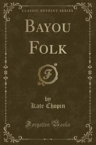 9781331582991: Bayou Folk (Classic Reprint)