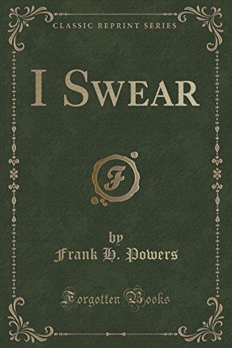 9781331585329: I Swear (Classic Reprint)