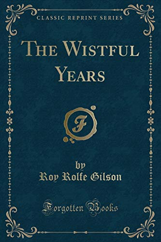 9781331587446: The Wistful Years (Classic Reprint)