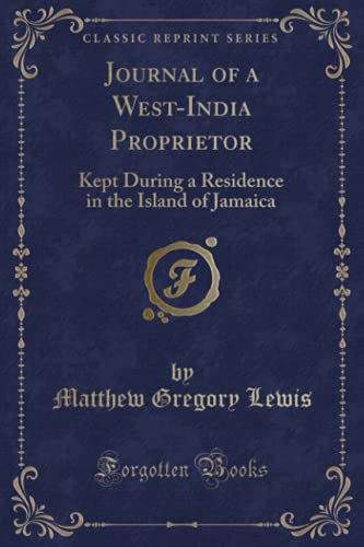 9781331590453: Journal of a West-India Proprietor: Kept During a Residence in the Island of Jamaica (Classic Reprint)