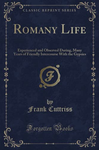 9781331596929: Romany Life: Experienced and Observed During, Many Years of Friendly Intercourse With the Gypsies (Classic Reprint)