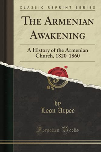 9781331600916: The Armenian Awakening: A History of the Armenian Church, 1820-1860 (Classic Reprint)