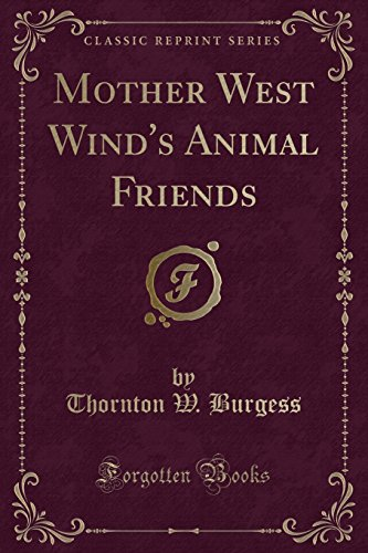 9781331607557: Mother West Wind's Animal Friends (Classic Reprint)