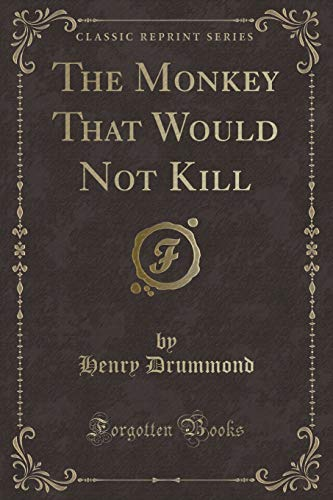 9781331607601: The Monkey That Would Not Kill (Classic Reprint)