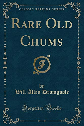 9781331608943: Rare Old Chums (Classic Reprint)