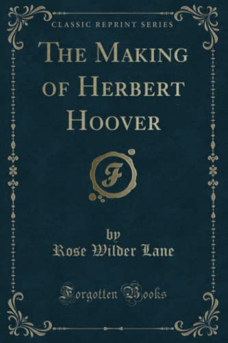 9781331616122: The Making of Herbert Hoover (Classic Reprint)