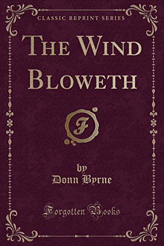 9781331616788: The Wind Bloweth (Classic Reprint)