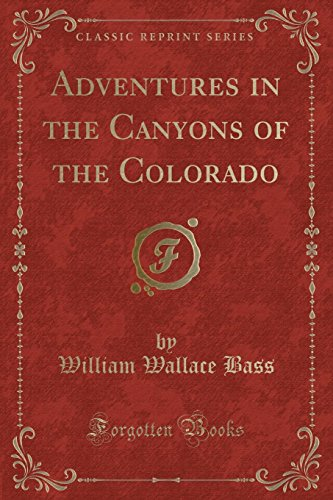 9781331620914: Adventures in the Canyons of the Colorado (Classic Reprint)