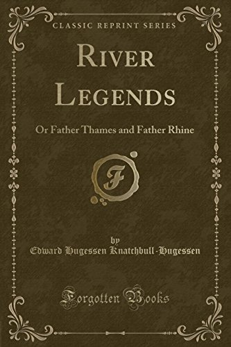9781331621072: River Legends: Or Father Thames and Father Rhine (Classic Reprint)