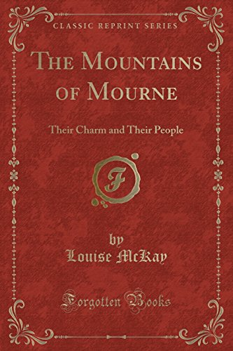 9781331622581: The Mountains of Mourne: Their Charm and Their People (Classic Reprint)
