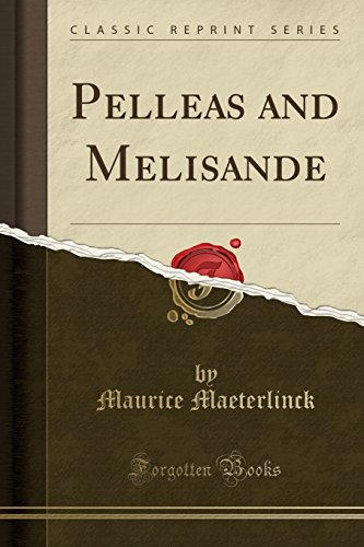 9781331624127: Pelleas and Melisande (Classic Reprint)