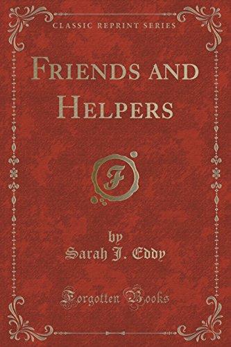 Friends and Helpers (Classic Reprint): Sarah J. Eddy
