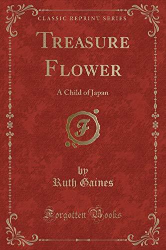 9781331626442: Treasure Flower: A Child of Japan (Classic Reprint)