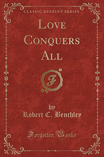 9781331629924: Love Conquers All (Classic Reprint)