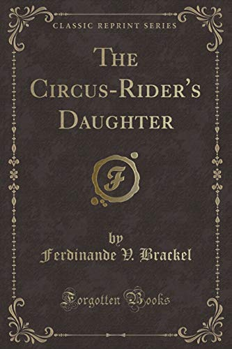 9781331633198: The Circus-Rider's Daughter (Classic Reprint)