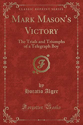 9781331637899: Mark Mason's Victory: The Trials and Triumphs of a Telegraph Boy (Classic Reprint)