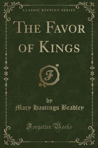 9781331638315: The Favor of Kings (Classic Reprint)