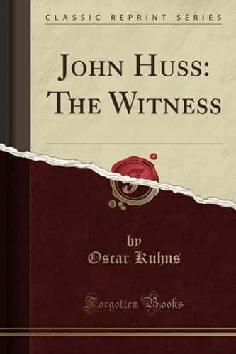 9781331642183: John Huss: The Witness (Classic Reprint)