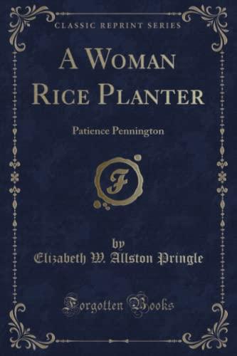 9781331652045: A Woman Rice Planter: Patience Pennington (Classic Reprint)