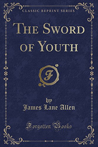 9781331653271: The Sword of Youth (Classic Reprint)