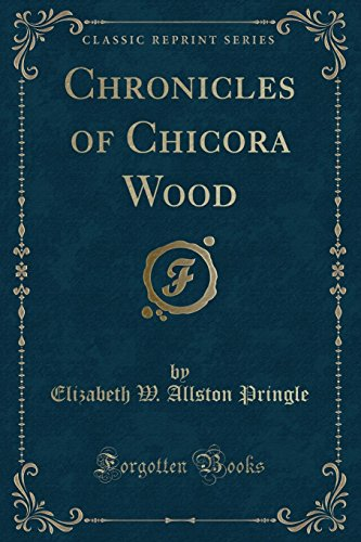 9781331655275: Chronicles of Chicora Wood (Classic Reprint)
