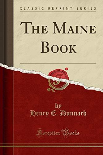 The Maine Book (Classic Reprint) (Paperback): Henry E Dunnack
