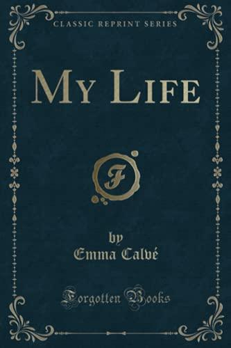 9781331656784: My Life (Classic Reprint)