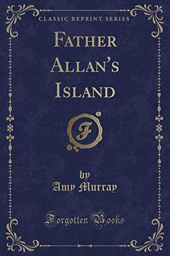 9781331661238: Father Allan's Island (Classic Reprint)