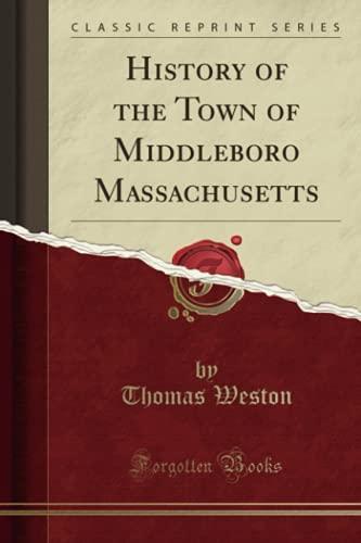 History of the Town of Middleboro Massachusetts: Weston, Thomas