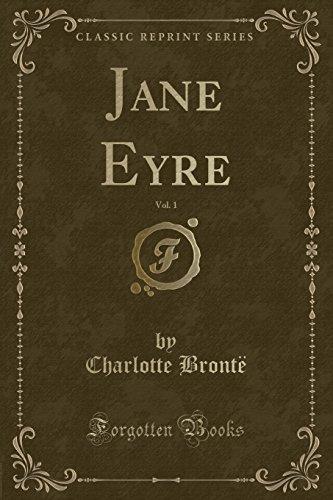 Jane Eyre, Vol. 1 (Classic Reprint) (Paperback): Charlotte Bronte