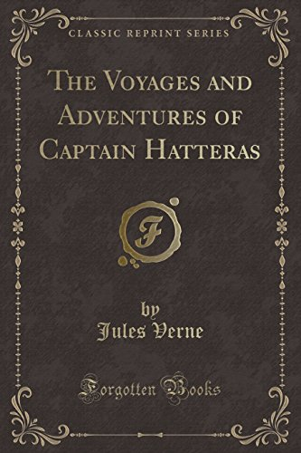 9781331671763: The Voyages and Adventures of Captain Hatteras (Classic Reprint)