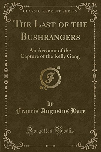 The Last of the Bushrangers: An Account: Francis Augustus Hare