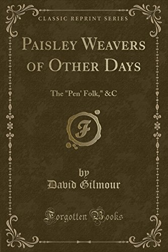 "9781331675112: Paisley Weavers of Other Days: The ""Pen' Folk,"" &C (Classic Reprint)"