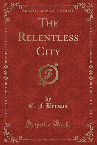 9781331675129: The Relentless City (Classic Reprint)