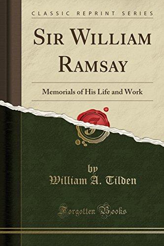 9781331679080: Sir William Ramsay: Memorials of His Life and Work (Classic Reprint)
