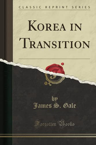 Korea in Transition (Classic Reprint) (Paperback or: Gale, James S.