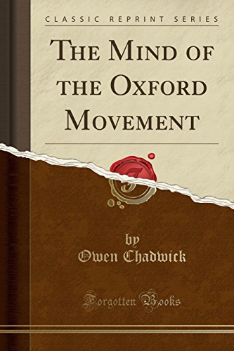 9781331692904: The Mind of the Oxford Movement (Classic Reprint)