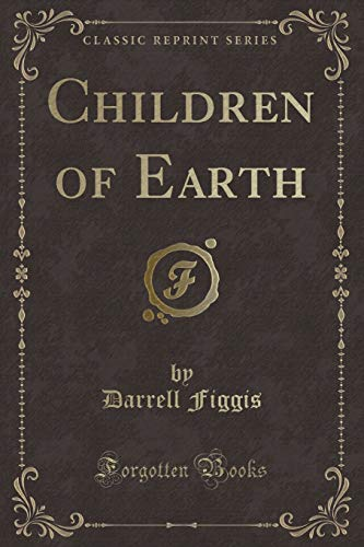 9781331696193: Children of Earth (Classic Reprint)