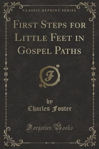 First Steps for Little Feet in Gospel: Charles Foster