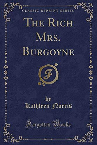 9781331699835: The Rich Mrs. Burgoyne (Classic Reprint)