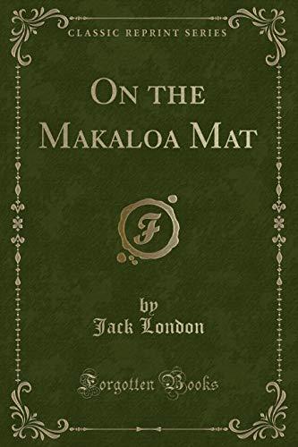 9781331699910: On the Makaloa Mat (Classic Reprint)