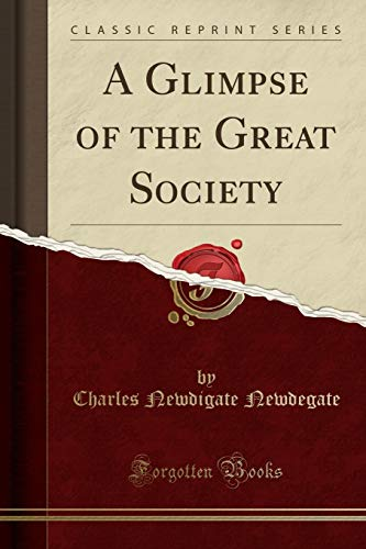 9781331700678: A Glimpse of the Great Society (Classic Reprint)