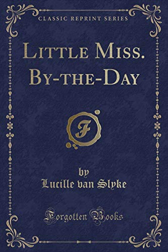 9781331704096: Little Miss. By-the-Day (Classic Reprint)