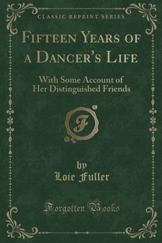 Fifteen Years of a Dancer s Life: Loie Fuller