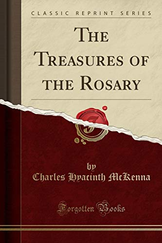 9781331708742: The Treasures of the Rosary (Classic Reprint)