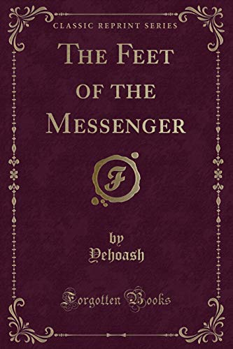 9781331712046: The Feet of the Messenger