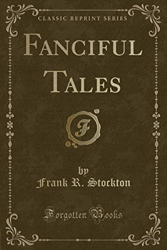 9781331712053: Fanciful Tales (Classic Reprint)