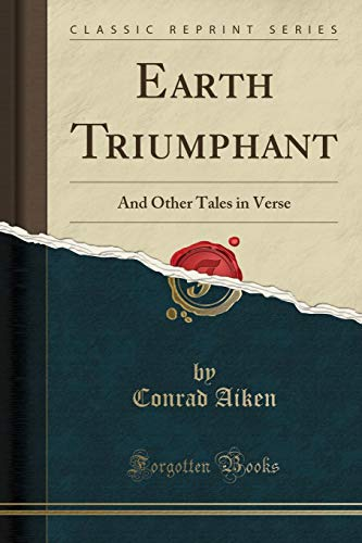 9781331713258: Earth Triumphant: And Other Tales in Verse (Classic Reprint)