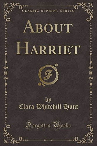 9781331713883: About Harriet (Classic Reprint)