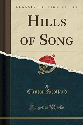 9781331715580: Hills of Song (Classic Reprint)